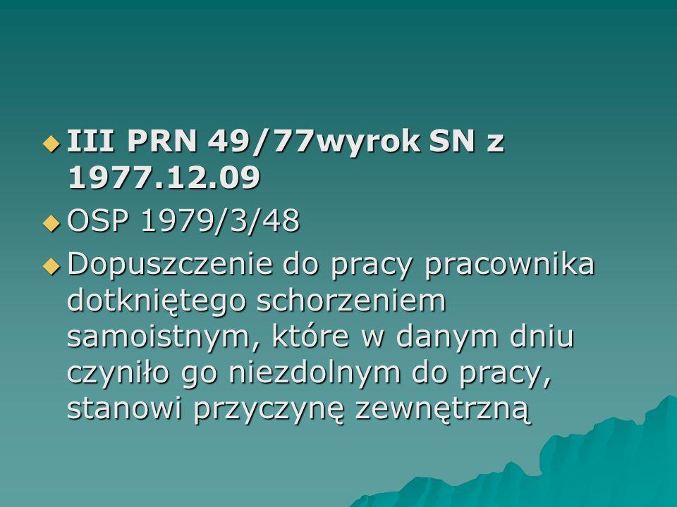III PRN 49/77wyrok SN z 1977.12.09 OSP 1979/3/48.