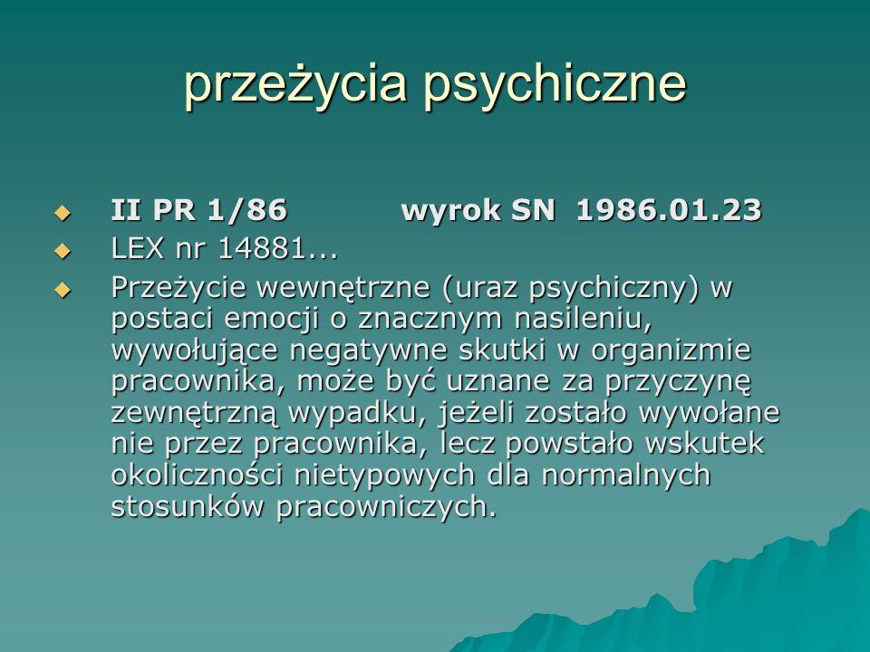przeżycia psychiczne II PR 1/86 wyrok SN 1986.01.23 LEX nr 14881...