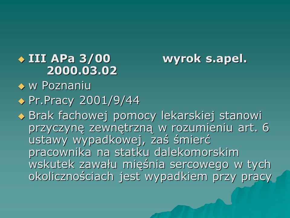 III APa 3/00 wyrok s.apel. 2000.03.02 w Poznaniu. Pr.Pracy 2001/9/44.