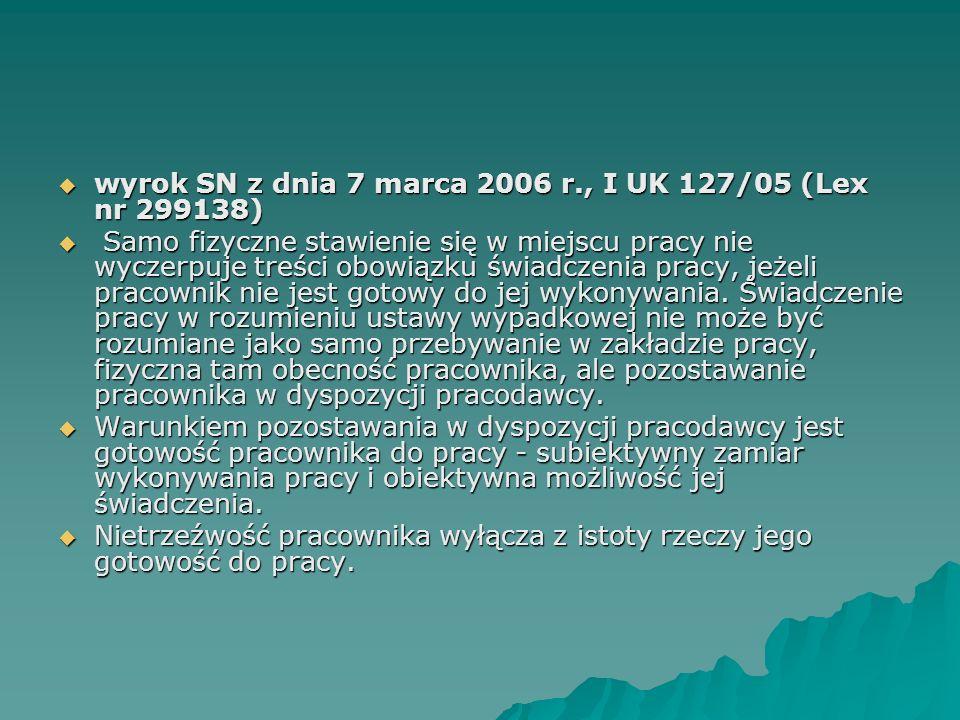 wyrok SN z dnia 7 marca 2006 r., I UK 127/05 (Lex nr 299138)