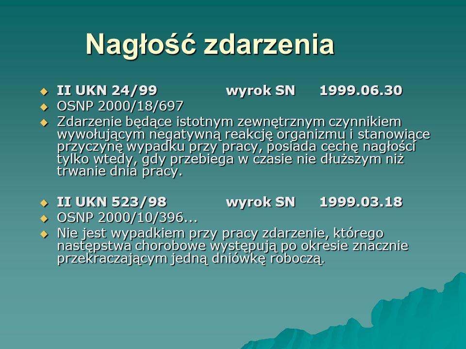 Nagłość zdarzenia II UKN 24/99 wyrok SN 1999.06.30 OSNP 2000/18/697