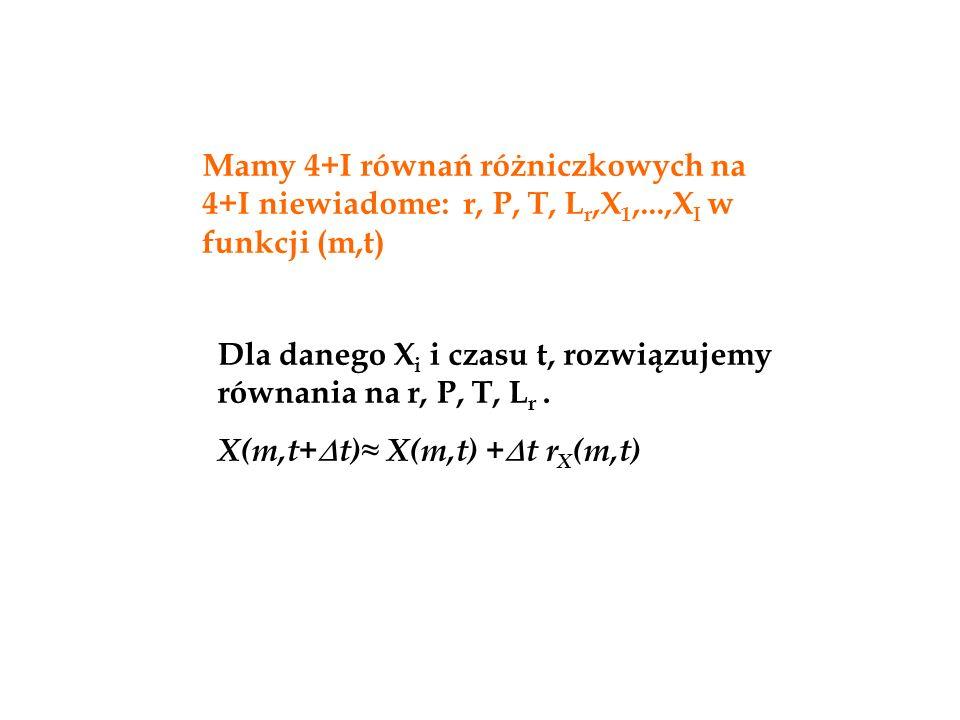 Mamy 4+I równań różniczkowych na 4+I niewiadome: r, P, T, Lr,X1,