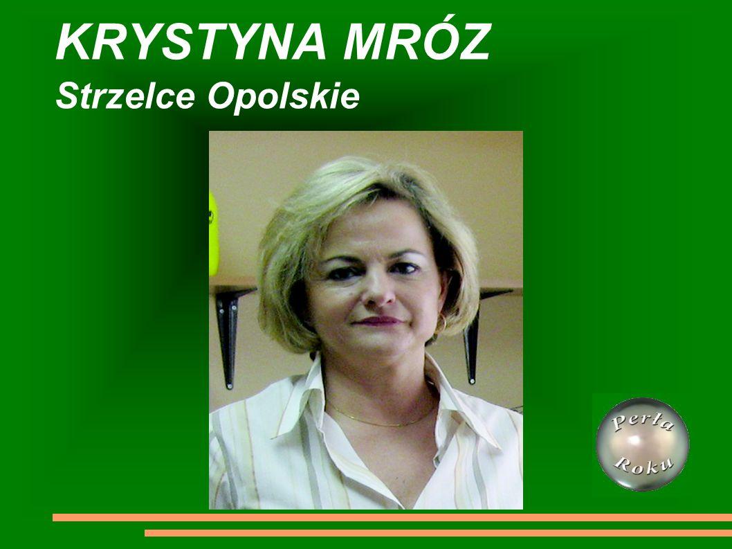 KRYSTYNA MRÓZ Strzelce Opolskie