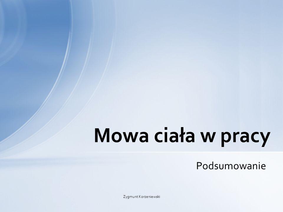 Mowa ciała w pracy Podsumowanie Zygmunt Korzeniewski