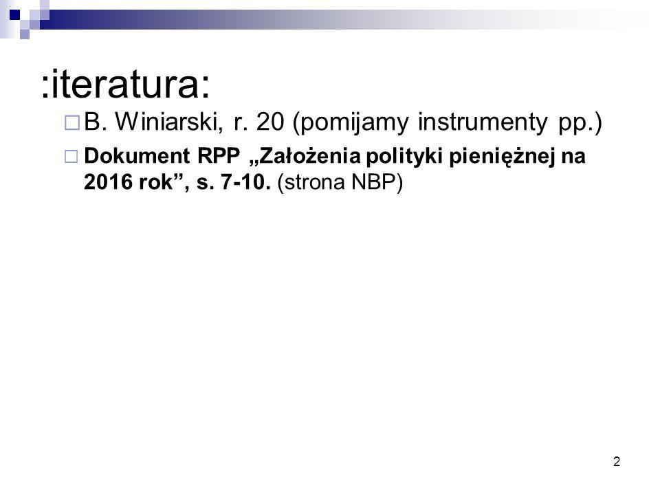 :iteratura: B. Winiarski, r. 20 (pomijamy instrumenty pp.)