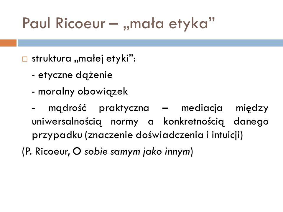 "Paul Ricoeur – ""mała etyka"