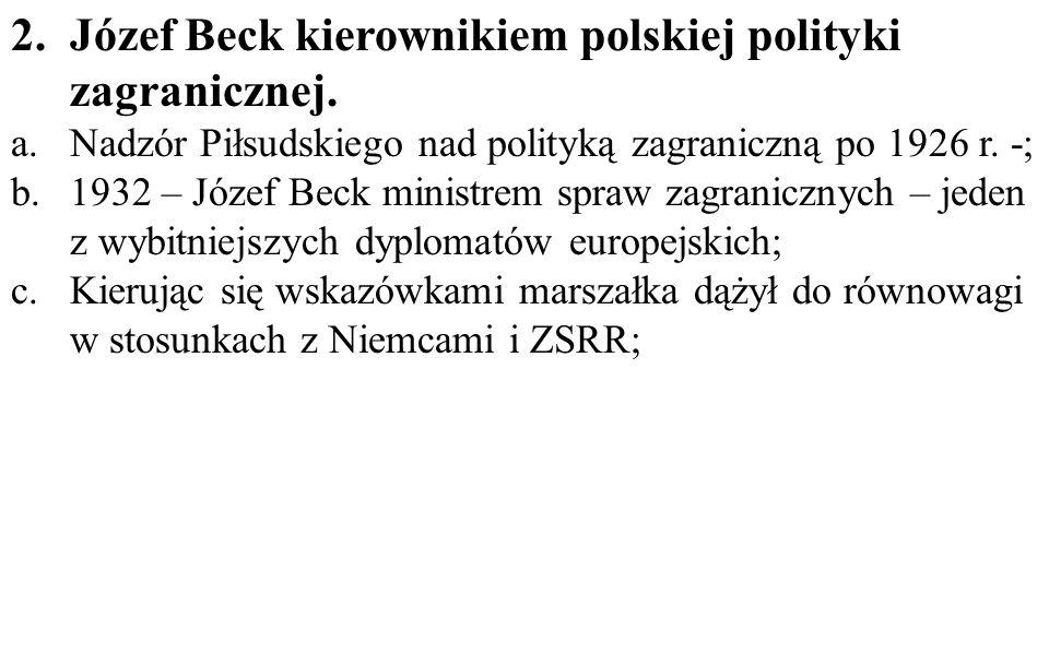 Józef Beck kierownikiem polskiej polityki zagranicznej.