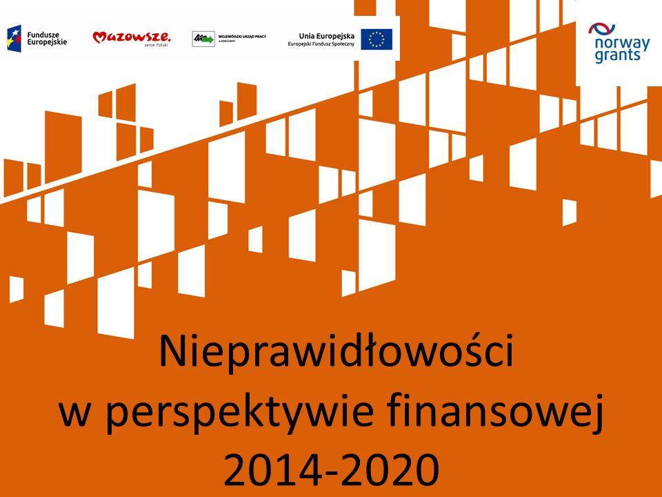 Nieprawidłowości w perspektywie finansowej 2014-2020