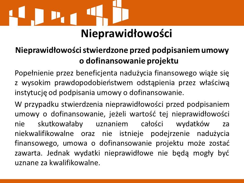 Nieprawidłowości Nieprawidłowości stwierdzone przed podpisaniem umowy o dofinansowanie projektu.