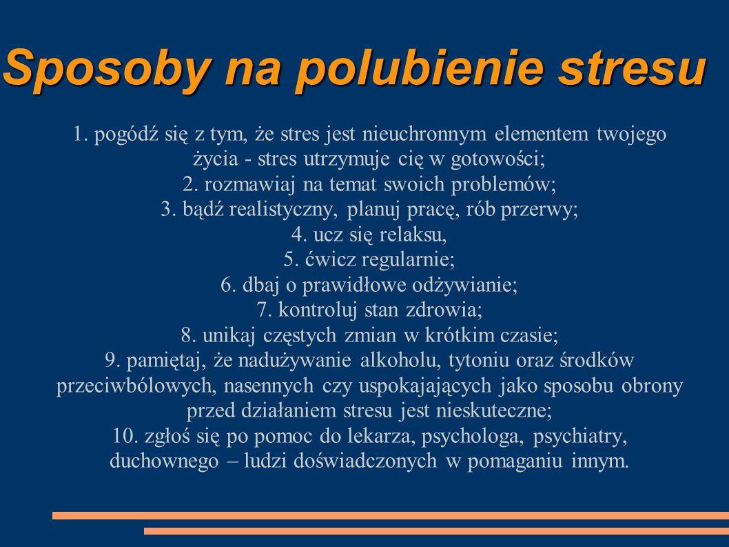 Sposoby na polubienie stresu