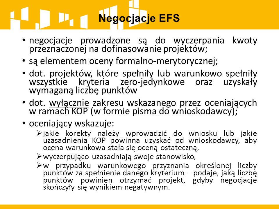 Negocjacje EFS negocjacje prowadzone są do wyczerpania kwoty przeznaczonej na dofinasowanie projektów;