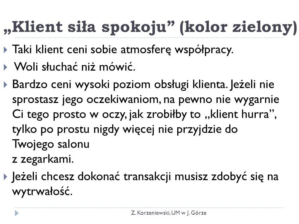 """""""Klient siła spokoju (kolor zielony)"""