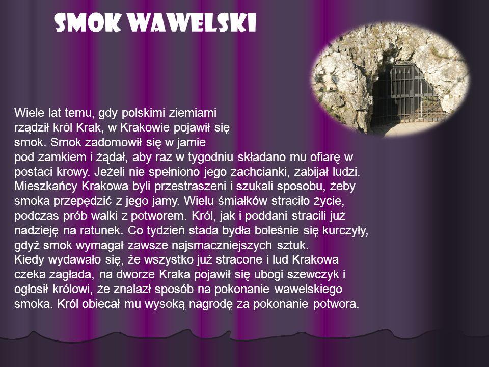 Smok Wawelski Wiele lat temu, gdy polskimi ziemiami