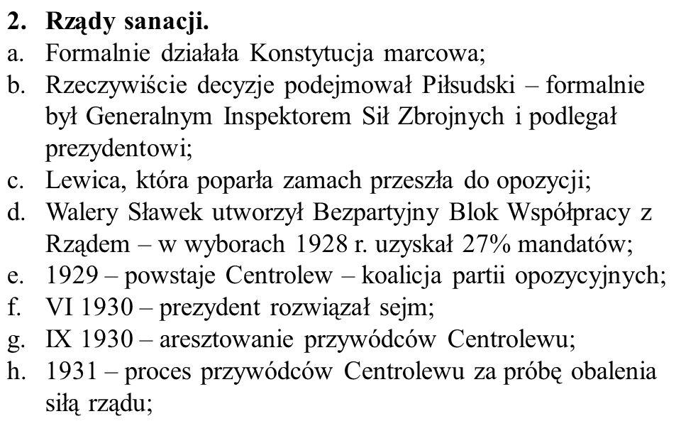 Rządy sanacji. a. Formalnie działała Konstytucja marcowa;
