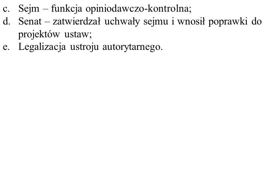 c. Sejm – funkcja opiniodawczo-kontrolna;