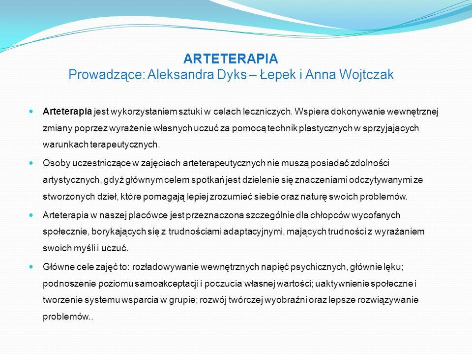 ARTETERAPIA Prowadzące: Aleksandra Dyks – Łepek i Anna Wojtczak