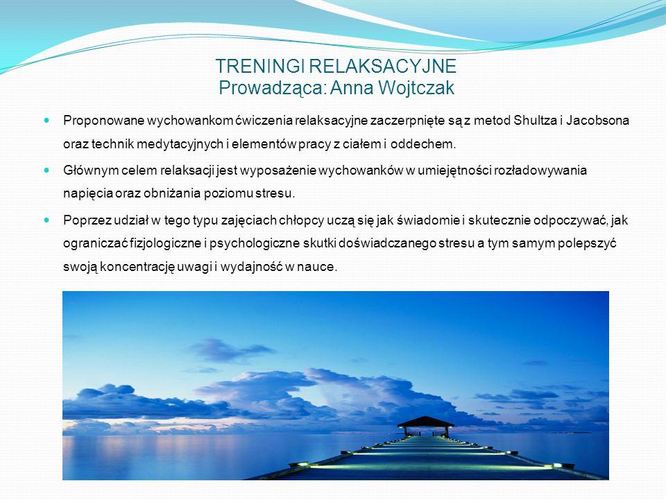 TRENINGI RELAKSACYJNE Prowadząca: Anna Wojtczak