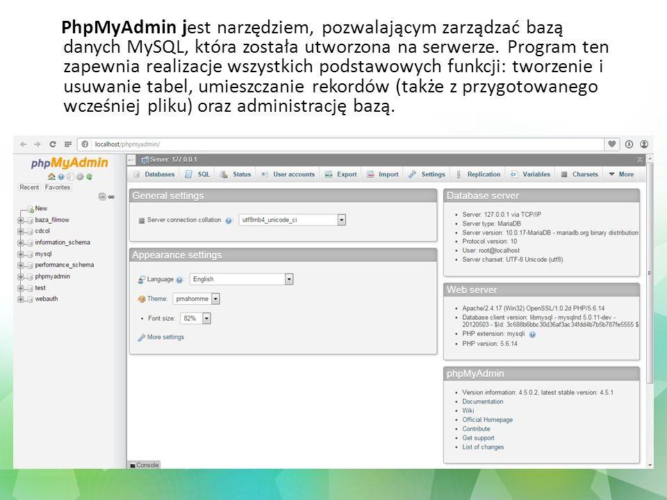 PhpMyAdmin jest narzędziem, pozwalającym zarządzać bazą danych MySQL, która została utworzona na serwerze.