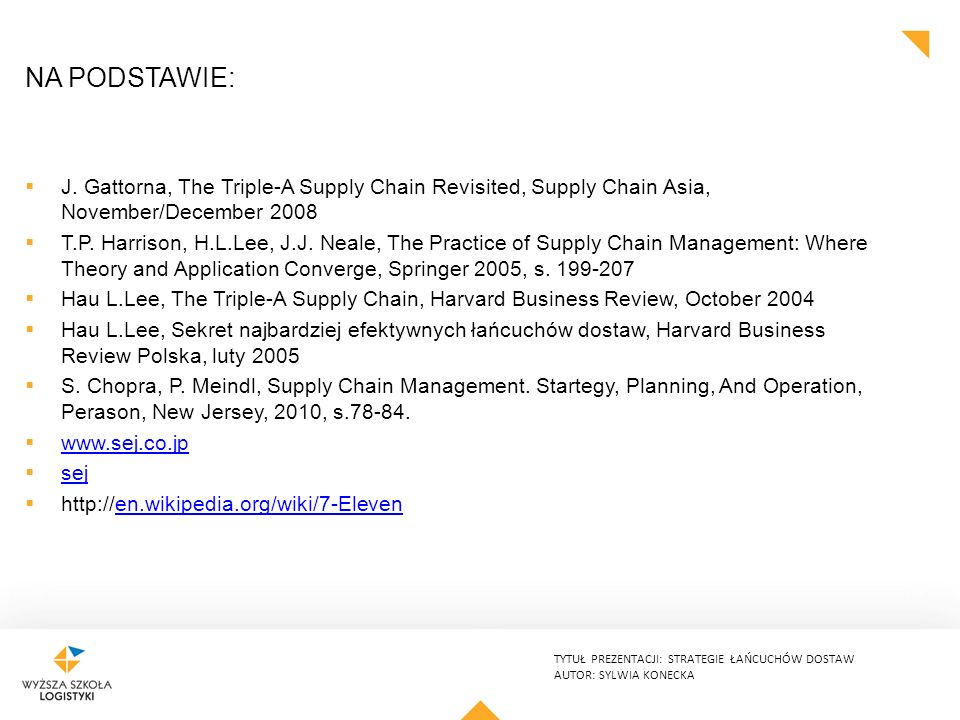 Na podstawie: J. Gattorna, The Triple-A Supply Chain Revisited, Supply Chain Asia, November/December 2008.