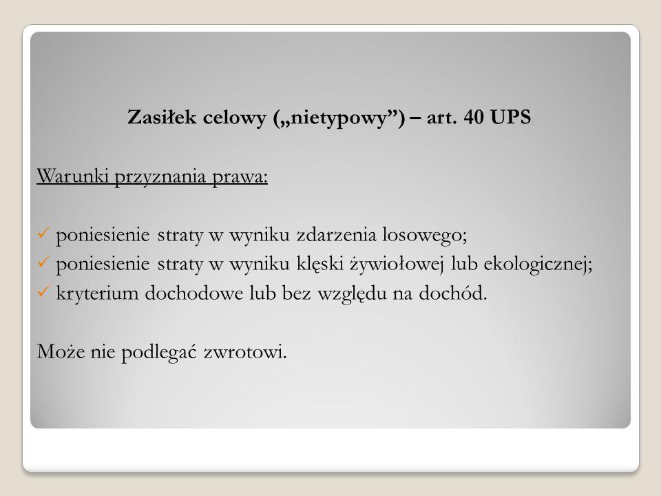 """Zasiłek celowy (""""nietypowy ) – art. 40 UPS"""