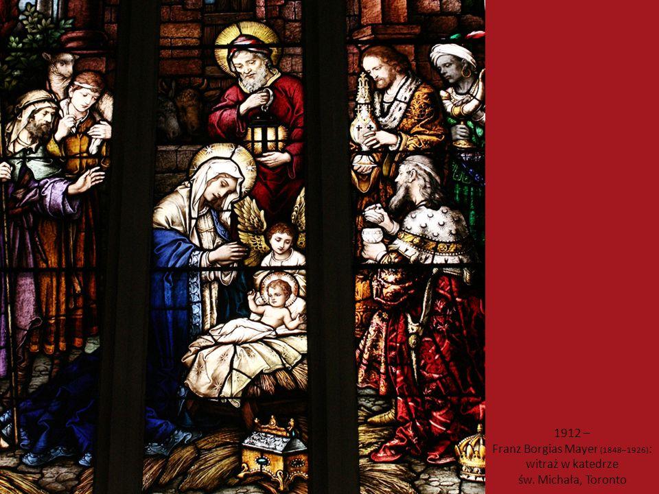 1912 – Franz Borgias Mayer (1848–1926): witraż w katedrze św