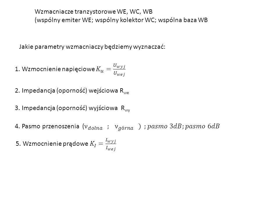 Wzmacniacze tranzystorowe WE, WC, WB