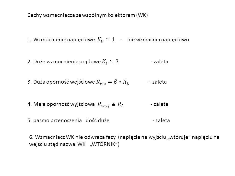 Cechy wzmacniacza ze wspólnym kolektorem (WK)