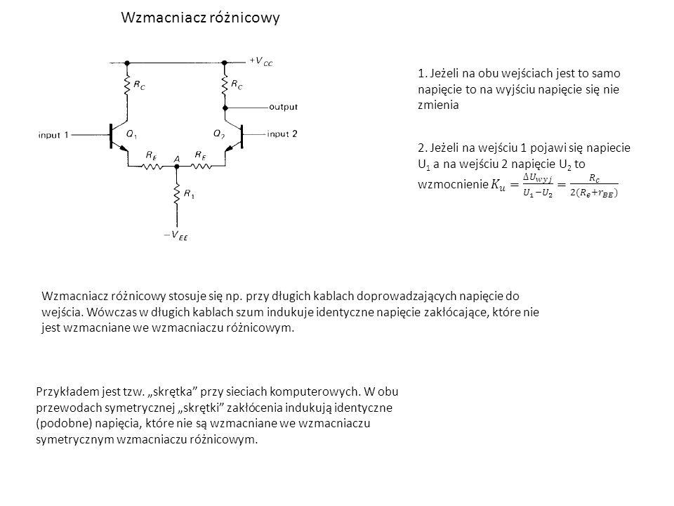 Wzmacniacz różnicowy 1. Jeżeli na obu wejściach jest to samo napięcie to na wyjściu napięcie się nie zmienia.