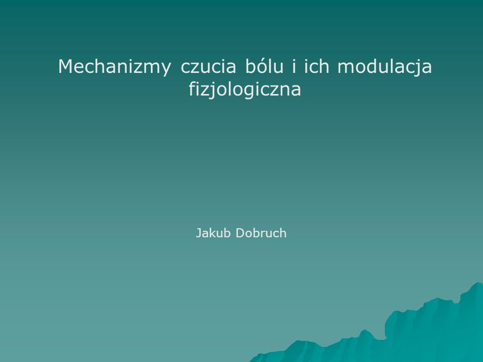 Mechanizmy czucia bólu i ich modulacja fizjologiczna