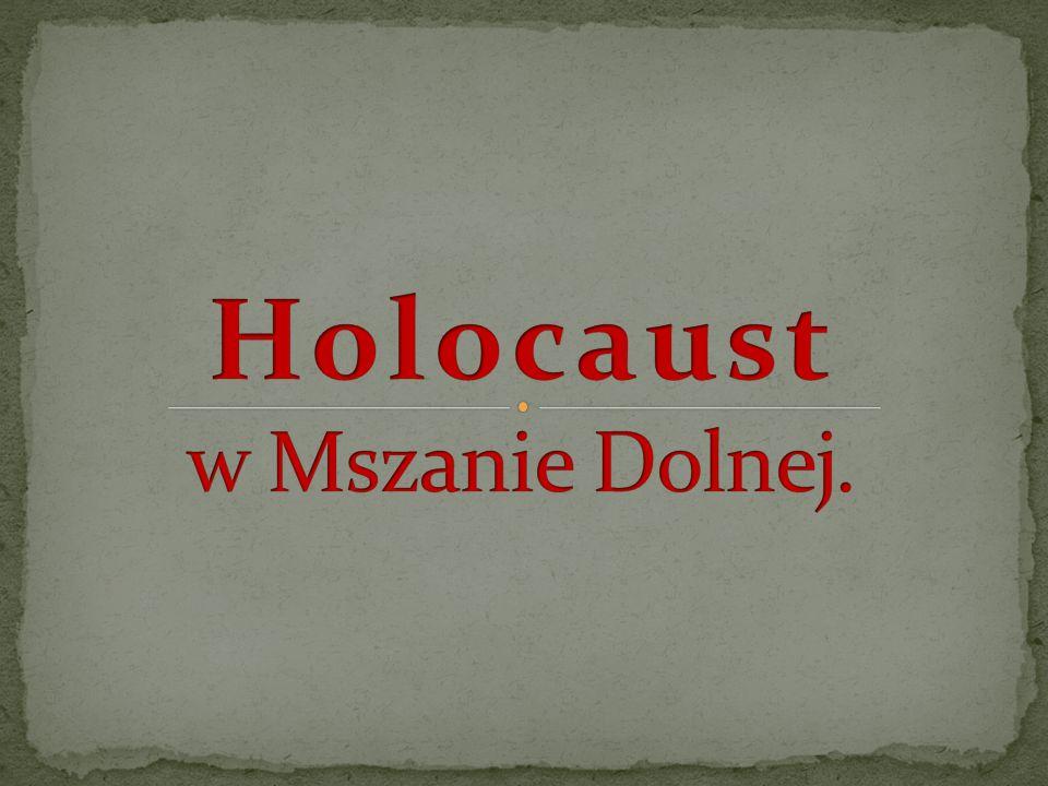 Holocaust w Mszanie Dolnej.