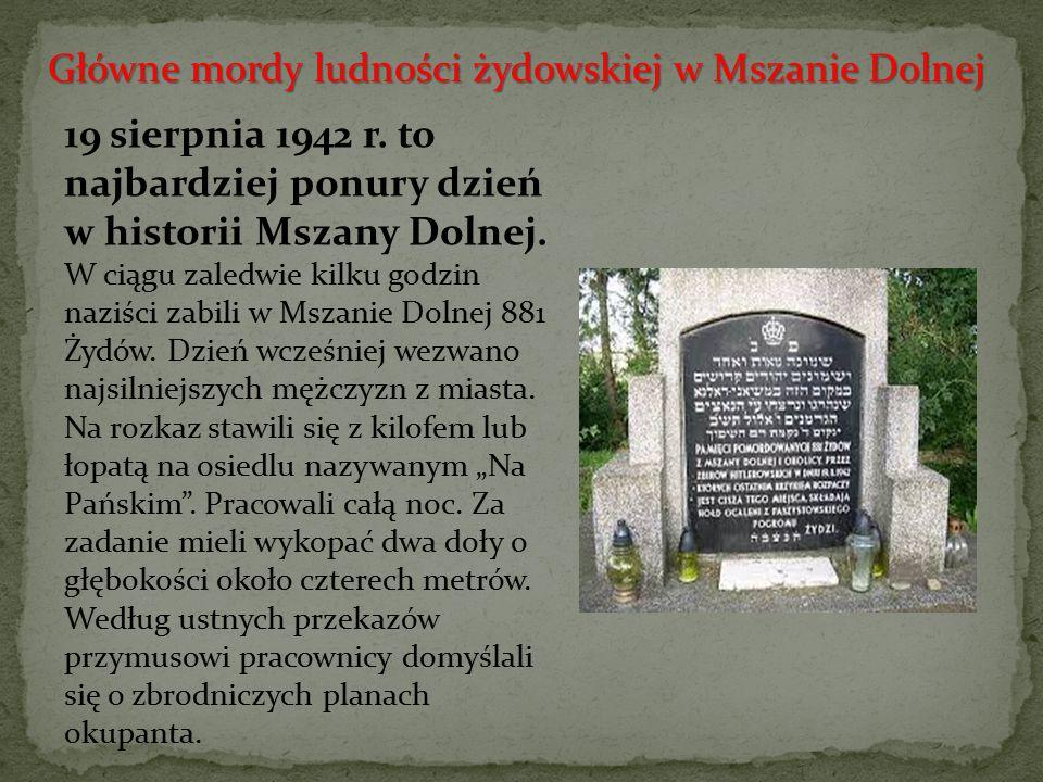 Główne mordy ludności żydowskiej w Mszanie Dolnej