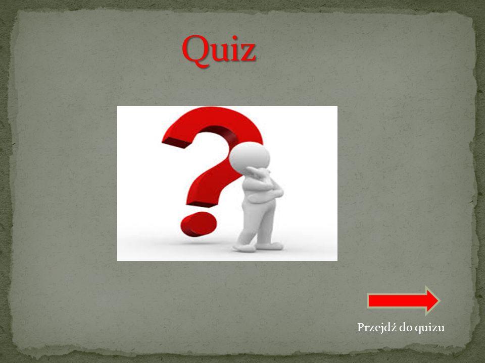 Quiz Przejdź do quizu