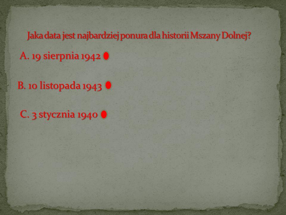 Jaka data jest najbardziej ponura dla historii Mszany Dolnej