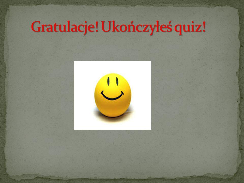 Gratulacje! Ukończyłeś quiz!