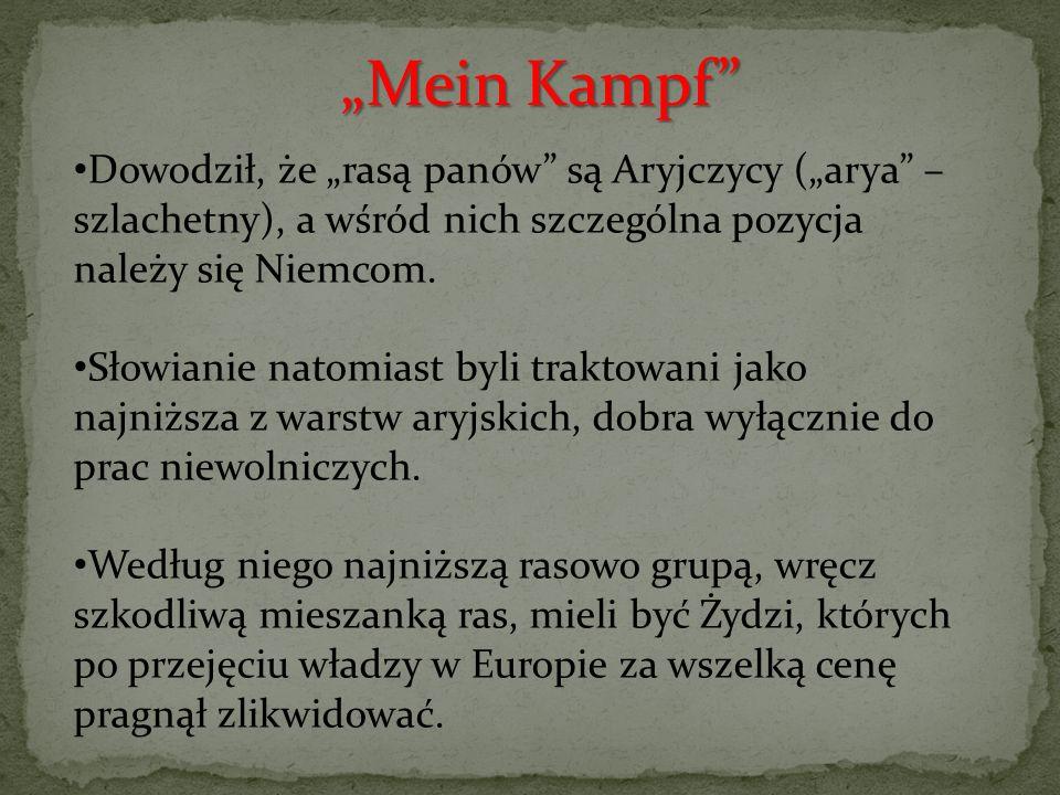 """""""Mein Kampf Dowodził, że """"rasą panów są Aryjczycy (""""arya – szlachetny), a wśród nich szczególna pozycja należy się Niemcom."""