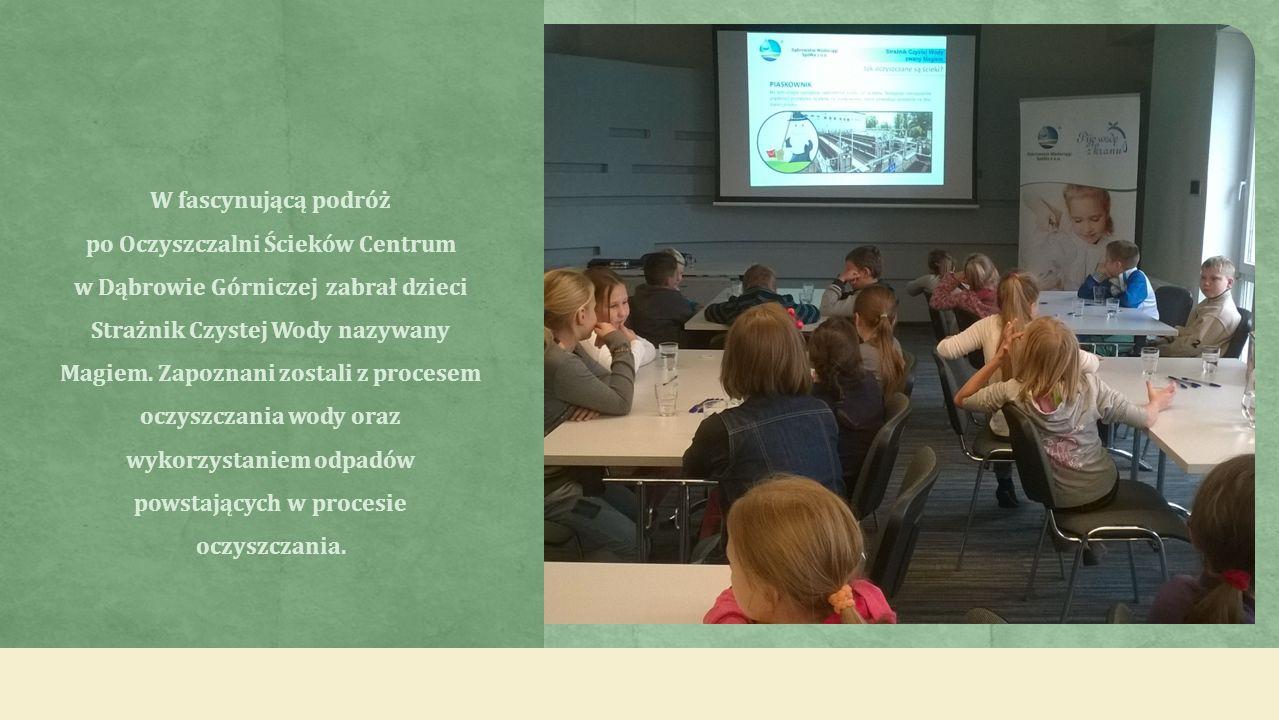 W fascynującą podróż po Oczyszczalni Ścieków Centrum w Dąbrowie Górniczej zabrał dzieci Strażnik Czystej Wody nazywany Magiem.