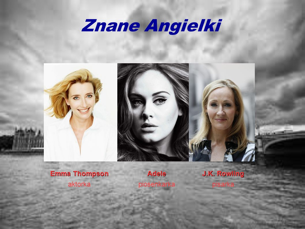 Znane Angielki Emma Thompson Adele J.K. Rowling aktorka piosenkarka