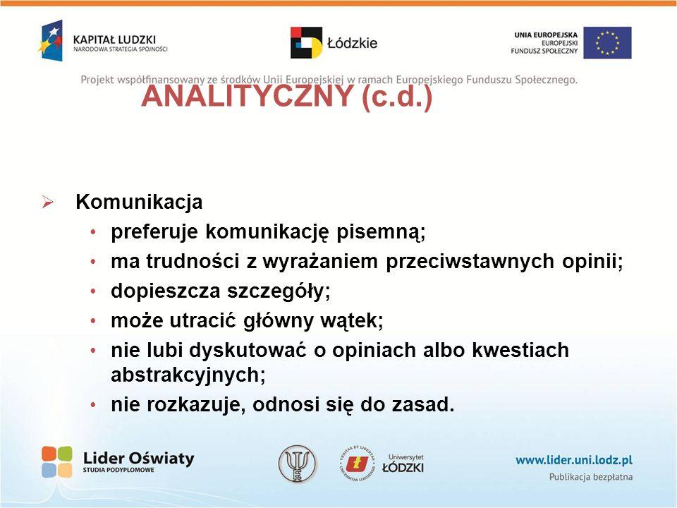 ANALITYCZNY (c.d.) Komunikacja preferuje komunikację pisemną;