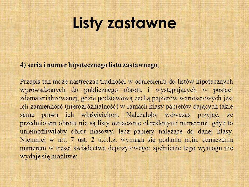 Listy zastawne 4) seria i numer hipotecznego listu zastawnego;