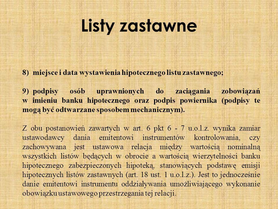 Listy zastawne 8) miejsce i data wystawienia hipotecznego listu zastawnego;