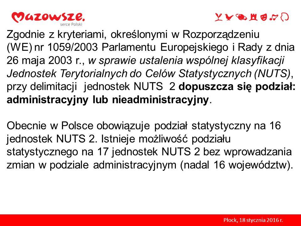 Zgodnie z kryteriami, określonymi w Rozporządzeniu (WE) nr 1059/2003 Parlamentu Europejskiego i Rady z dnia 26 maja 2003 r., w sprawie ustalenia wspólnej klasyfikacji Jednostek Terytorialnych do Celów Statystycznych (NUTS), przy delimitacji jednostek NUTS 2 dopuszcza się podział: administracyjny lub nieadministracyjny. Obecnie w Polsce obowiązuje podział statystyczny na 16 jednostek NUTS 2. Istnieje możliwość podziału statystycznego na 17 jednostek NUTS 2 bez wprowadzania zmian w podziale administracyjnym (nadal 16 województw).