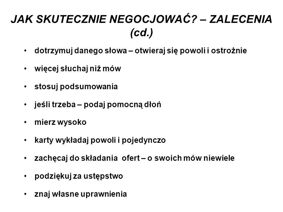 JAK SKUTECZNIE NEGOCJOWAĆ – ZALECENIA (cd.)
