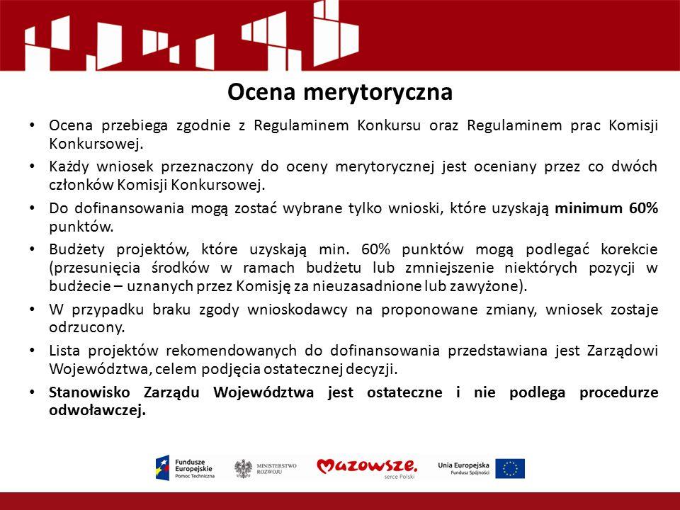 Ocena merytoryczna Ocena przebiega zgodnie z Regulaminem Konkursu oraz Regulaminem prac Komisji Konkursowej.