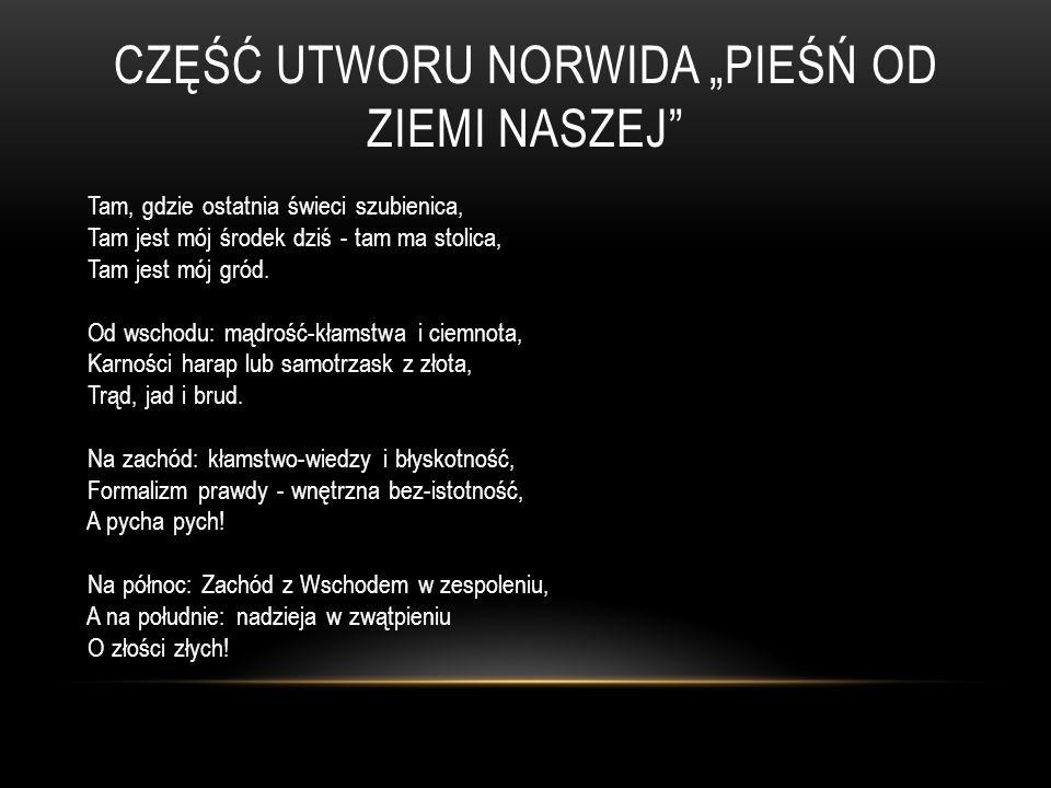 """Część utworu norwida """"pieśń od ziemi naszej"""
