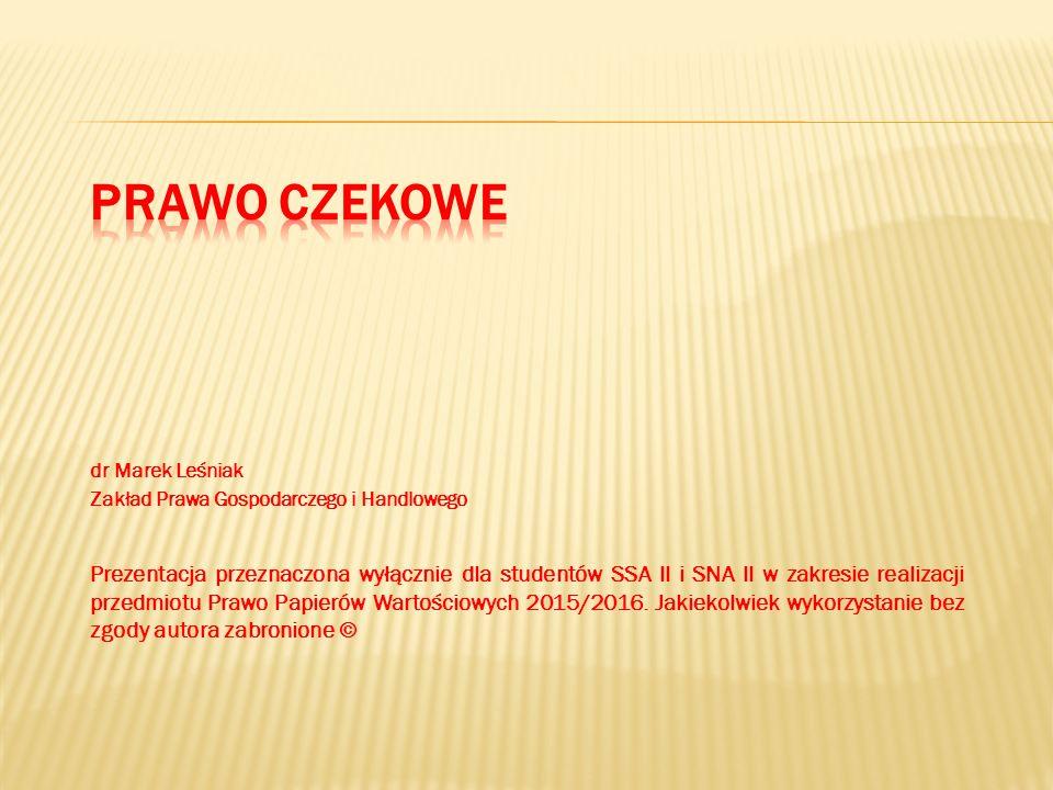 Prawo czekowe dr Marek Leśniak. Zakład Prawa Gospodarczego i Handlowego.