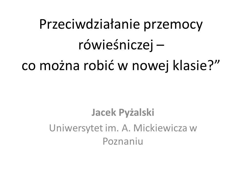 Jacek Pyżalski Uniwersytet im. A. Mickiewicza w Poznaniu