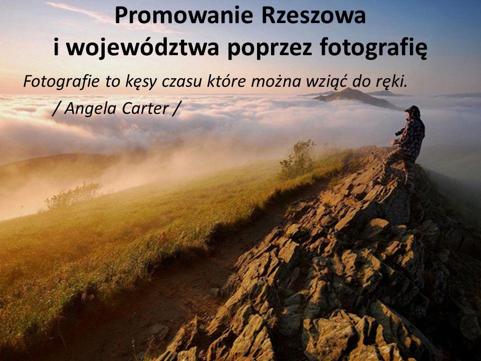 Promowanie Rzeszowa i województwa poprzez fotografię