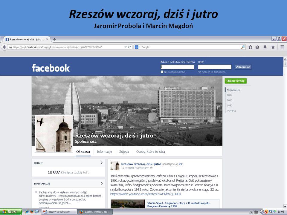 Rzeszów wczoraj, dziś i jutro Jaromir Probola i Marcin Magdoń