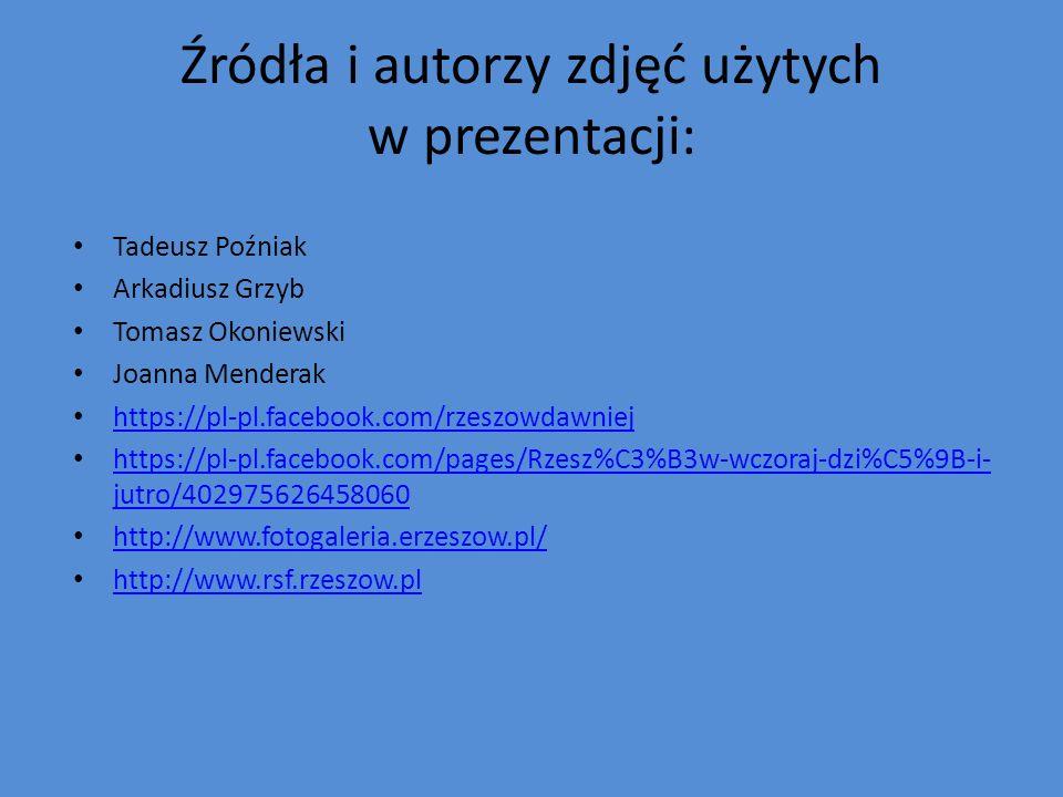 Źródła i autorzy zdjęć użytych w prezentacji: