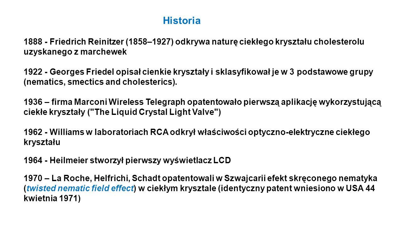 Historia 1888 - Friedrich Reinitzer (1858–1927) odkrywa naturę ciekłego kryształu cholesterolu uzyskanego z marchewek.